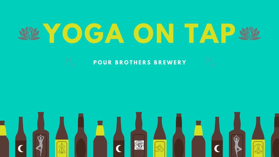 Yoga On Tap @ Pour Brothers Brewery